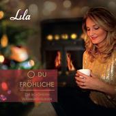 O du fröhliche - Die schönsten Weihnachtslieder de Lila