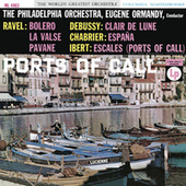 Ravel: Boléro & La Valse - Ibert: Escales - Debussy: Clair de lune - Chabrier: España (Remastered) by Eugene Ormandy