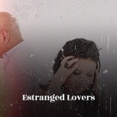 Estranged Lovers by Various Artists
