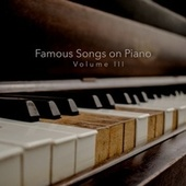 Famous Songs on Piano Volume III von Stephan Schleiner