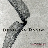 Live from Olympia Theatre, Dublin, Ireland. March 10th, 2005 von Dead Can Dance