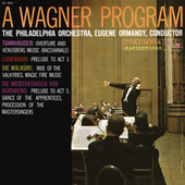 Wagner: Orchestral Music from Tannhäuser, Lohengrin, Walküre and Meistersinger (Remastered) by Eugene Ormandy