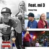 Feat. mi 3 von Freezy Trap