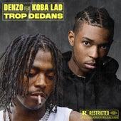 Trop dedans (feat. Koba LaD) de Denzo