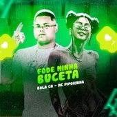 Fode Minha Buceta (feat. MC Pipokinha) (Brega Funk) by Mc Bola Ch