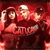 Catucando (feat. Mc Dudu & Mc Larissa) (Brega Funk) by Seia Boladão