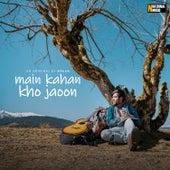 Main Kahan Kho Jaoon - Single by Nyaan