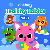 Healthy Habits (Pt. 1-3) by Pinkfong