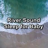 River Sound Sleep for Baby von Deep Sleep Relaxation