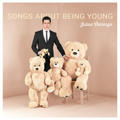 Songs About Being Young by Julian Camargo
