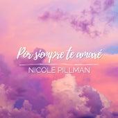 Por Siempre Te Amaré de Nicole Pillman
