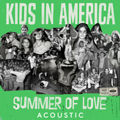 Summer of Love (acoustic) by Kids In America