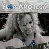 Flor Amorosa von Kelly Rosa