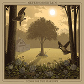 Songs For The Sparrows von Nefesh Mountain