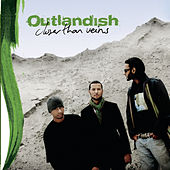 Closer Than Veins von Outlandish