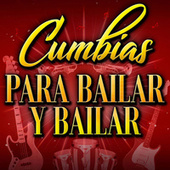 CUMBIAS PARA BAILAR Y BAILAR von Various Artists