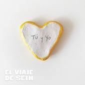 Tú y Yo by El Viaje de Seth
