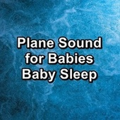 Plane Sound for Babies Baby Sleep by White Noise Meditation (1)