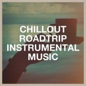 Chillout Roadtrip Instrumental Music de Instrumental Music Songs, Café Lounge Resort, Lounge relax