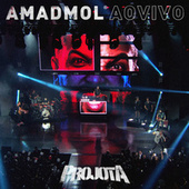 AMADMOL (Ao Vivo) by Projota