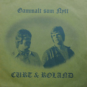 Gammalt som nytt by Curt & Roland