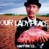 Happiness...Is Not A Fish That You Can Catch de Our Lady Peace