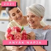 Anyák Napja 2021 de Various Artists