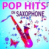 Pop Hits on Saxophone di Saxophone Dreamsound