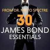 From Dr.No to Spectre - 30 James Bond Essentials by Various Artists