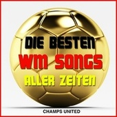 Die besten WM Songs aller Zeiten by Various Artists