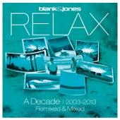 Relax - A Decade 2003-2013 Remixed & Mixed de Blank & Jones