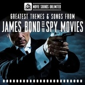 Greatest Themes & Songs from James Bond and Other Spy Movies by Movie Sounds Unlimited