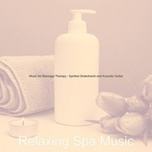 Music for Massage Therapy - Spirited Shakuhachi and Acoustic Guitar by Relaxing Spa Music