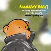 What's Going On de Rockabye Baby!