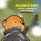 Lullaby Renditions of Marvin Gaye's What's Going On von Rockabye Baby!