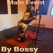 Main Event de Bossy