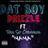 Mama (feat. Tess So Original) de Dat Boy Drizzle