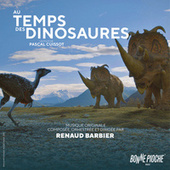 Au temps des dinosaures (Bande originale du film) by Renaud Barbier