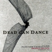 Live from Paleis Voor Schone Kunsten, Brussels, Belgium. March 17th, 2005 by Dead Can Dance