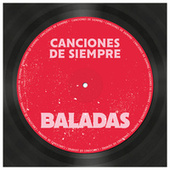 Canciones de Siempre: Baladas by Various Artists