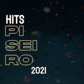Hits Piseiro 2021 by Various Artists
