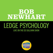 Ledge Psychology (Live On The Ed Sullivan Show, January 7, 1962) by Bob Newhart