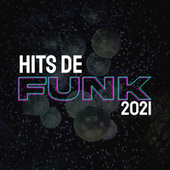 Hits de Funk 2021 by Various Artists