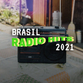 Brasil Radio Hits 2021 de Various Artists