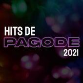 Hits de Pagode 2021 de Various Artists