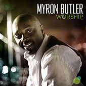 Worship (Deluxe Edition) by Myron Butler
