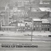 Woke up This Morning de Francesco Garolfi
