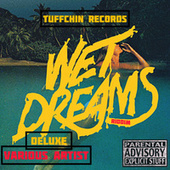 Wet Dream Riddim (Deluxe) by Various Artists