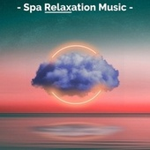 Spa Relaxation Music de S.P.A