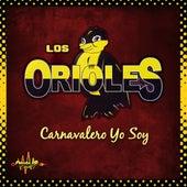 Carnavalero Yo Soy von The Orioles